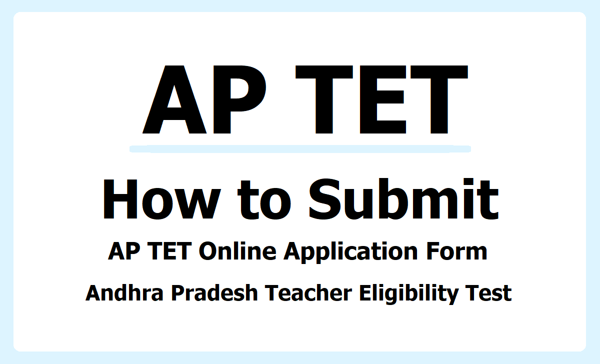 AP TET Online Application Form 2021, How to Submit at 'aptet.apcfss.in'