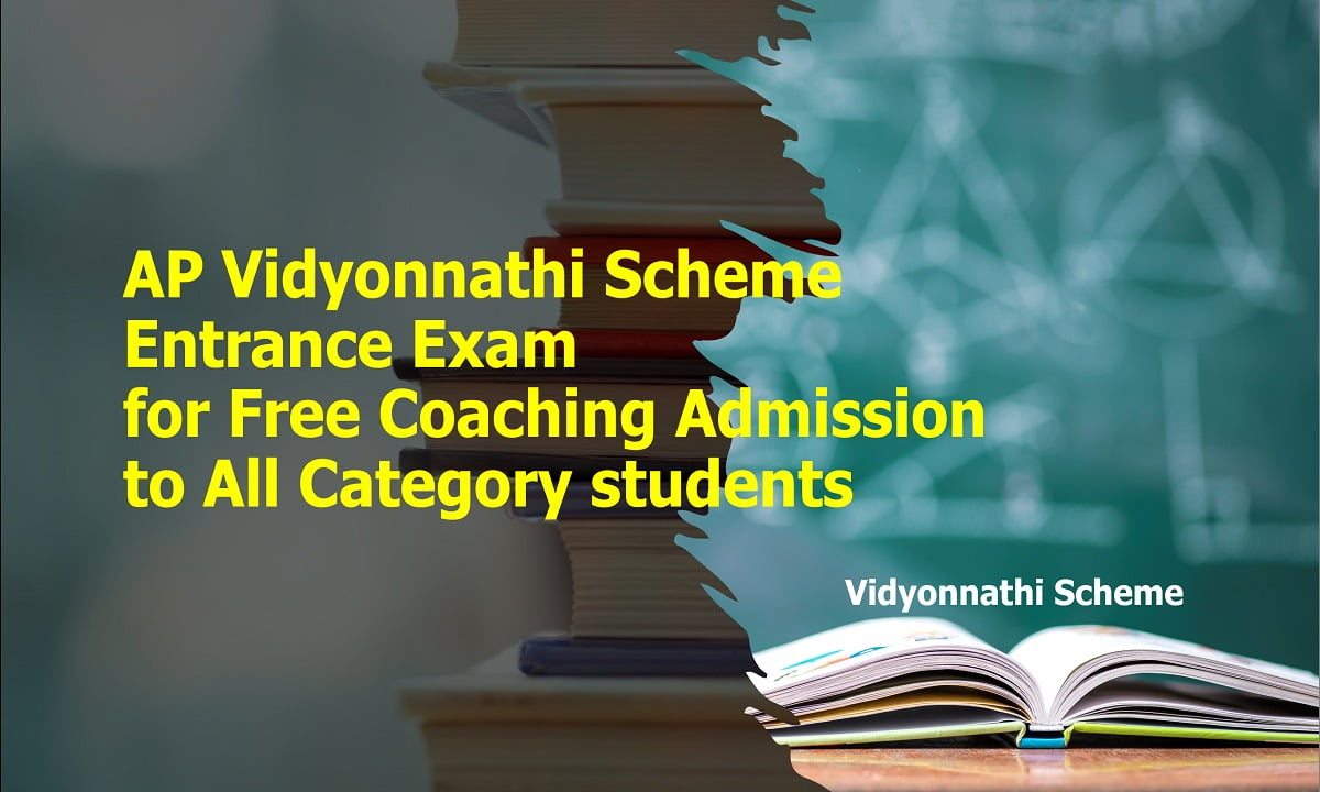 AP Vidyonnathi Scheme Entrance Exam 2021 for Free Coaching Admission to All Category students