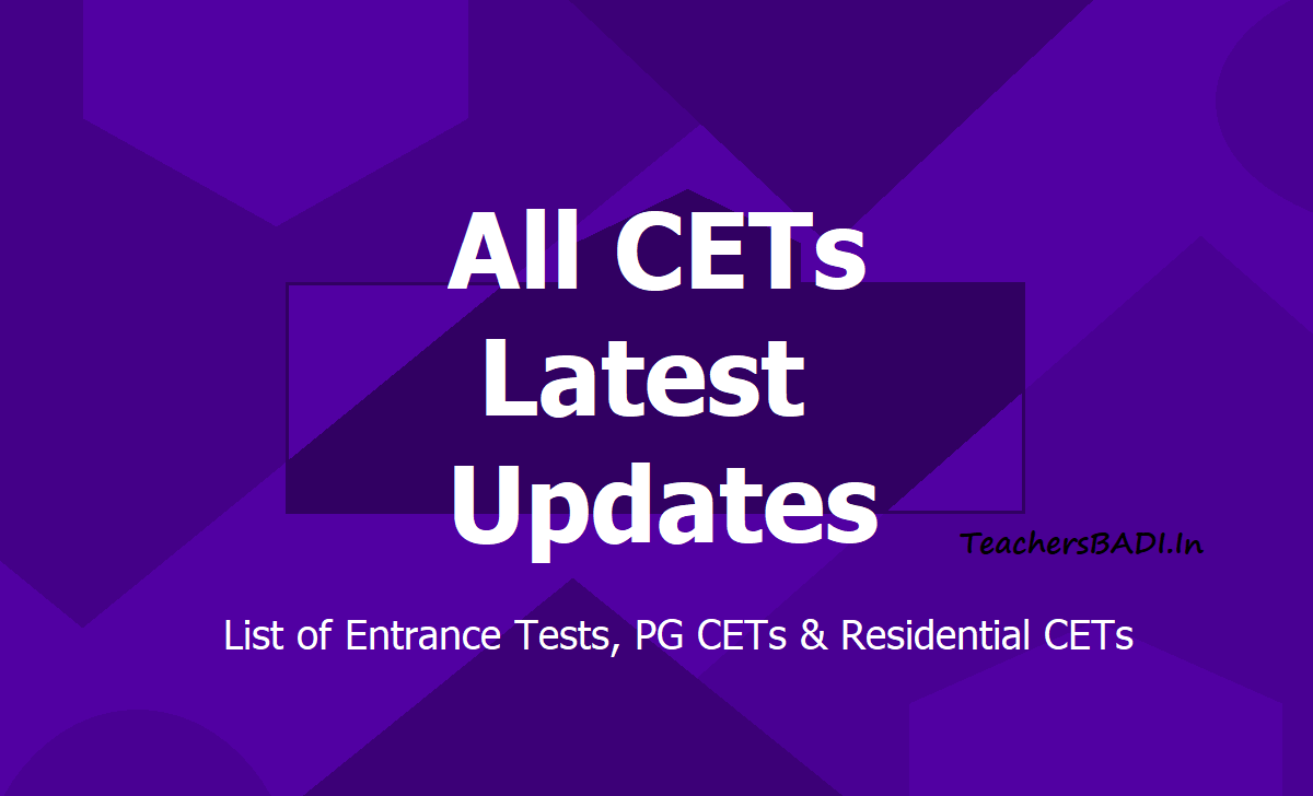 All CETs 2021 Latest Updates: List of Entrance Tests, PG CETs & Residential CETs