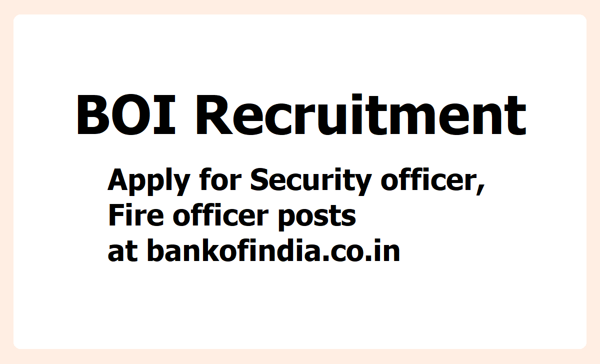 BOI Recruitment 2020, Apply for Security officer, Fire officer posts at bankofindia.co.in