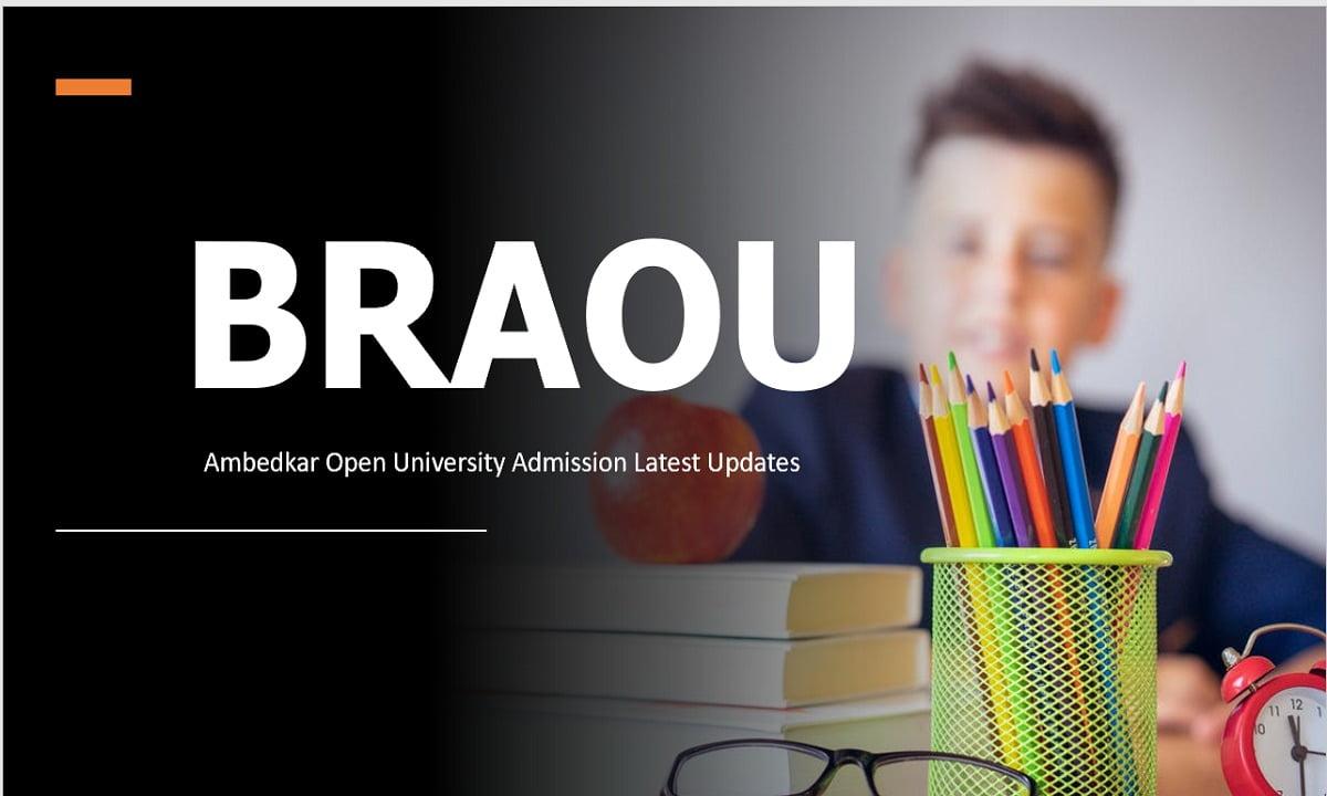 BRAOU Open University Admission Latest Updates
