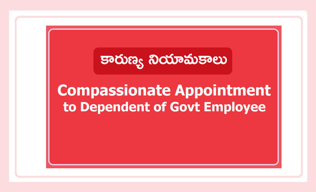 Compassionate Appointment to Dependent of Govt Employee and More Details