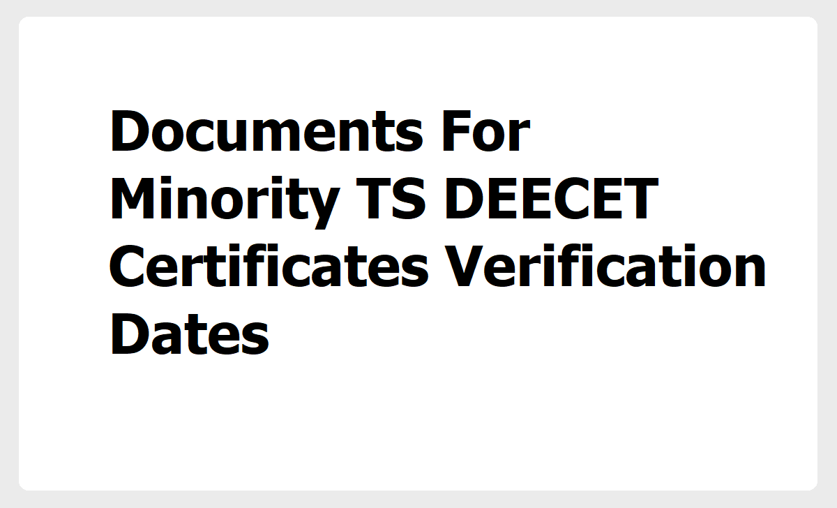 Documents For Minority TS DEECET Certificates Verification Dates