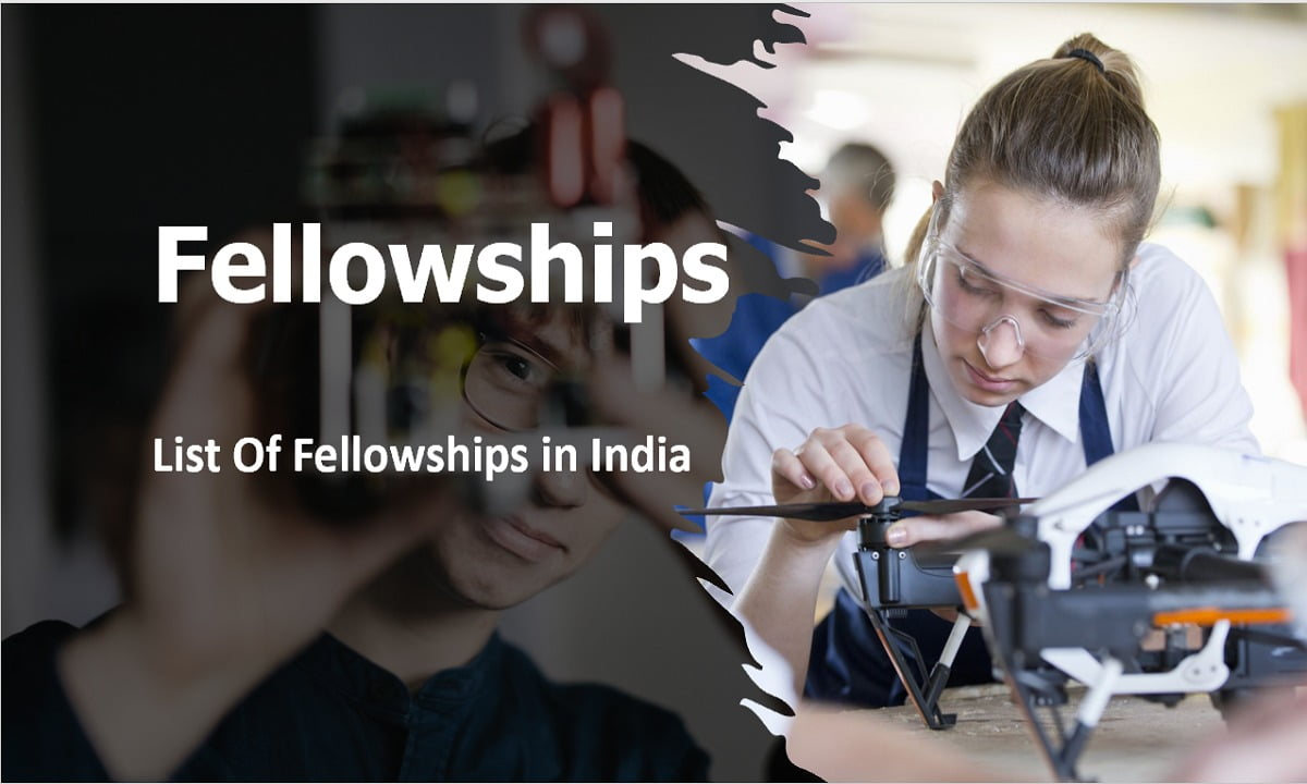 Fellowships 2021 Latest Updates (List of fellowships in India)