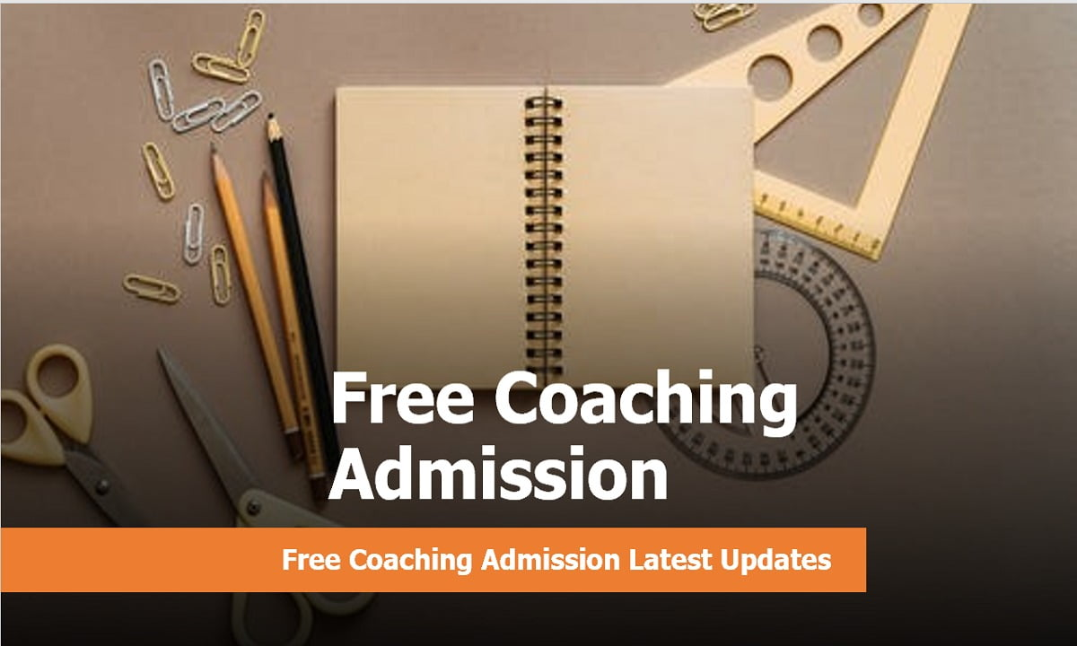 Free Coaching Admission 2021 Latest Updates