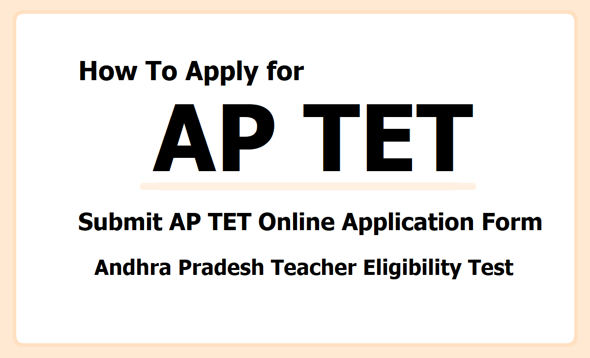 How To Apply for APTET 2021, Submit AP TET Online application form at 'aptet.apcfss.in'