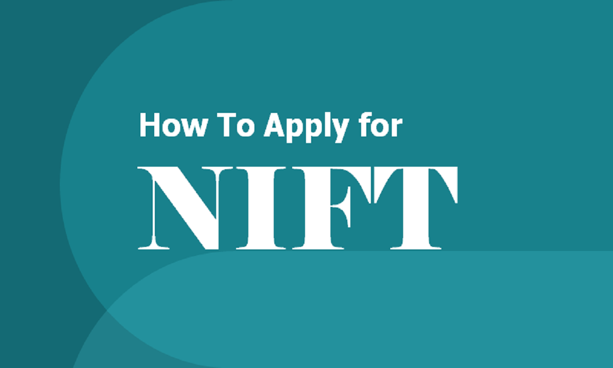 How To Apply for NIFT 2021 for Bachelor & Master Programmes Admissions, Online application form