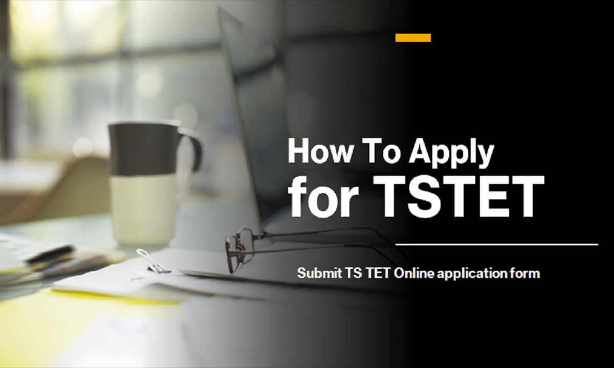 How To Apply for TSTET 2021, Submit TS TET Online application form
