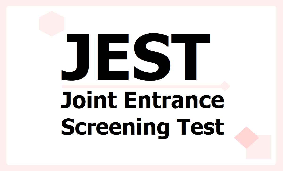 JEST Joint Entrance Screening Test for PhD Admissions