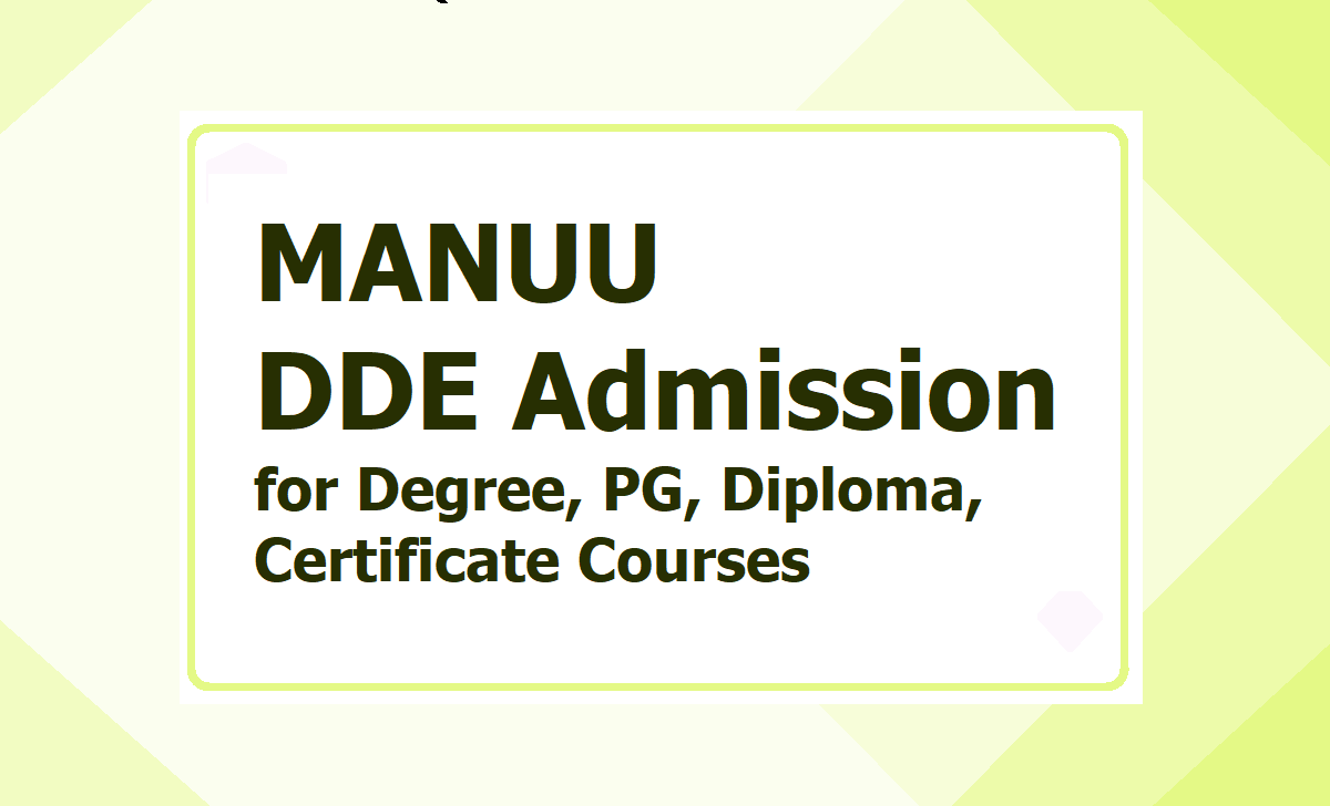 MANUU DDE Admission 2020 for Degree, PG, Diploma, Certificate Courses