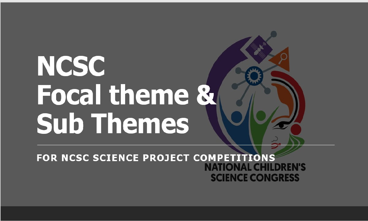 NCSC 2021 Focal theme and Sub Themes for National Science Project Competition