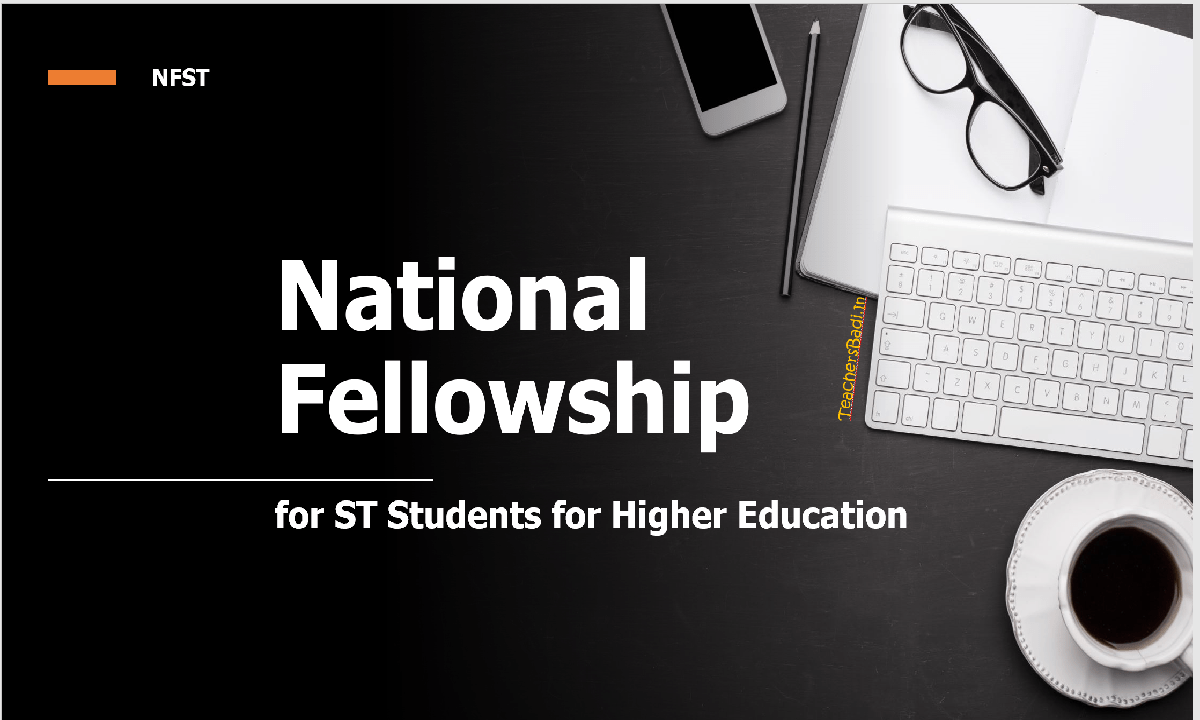 National Fellowship for ST Students for Higher Education