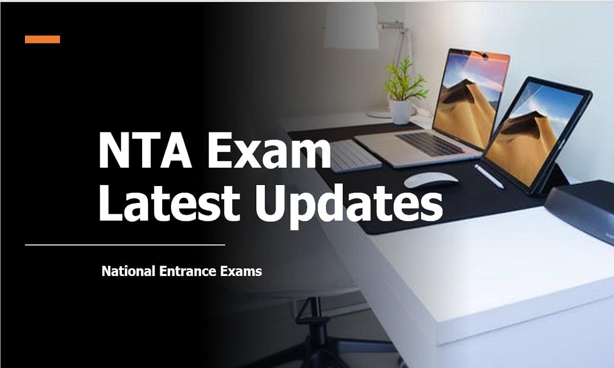 NTA Exam 2021 Latest Updates (National Entrance Exams)