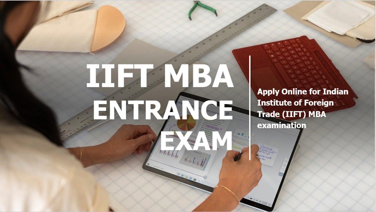 NTA IIFT MBA Entrance Exam 2020, Apply Online at 'iift.nta.nic.in'