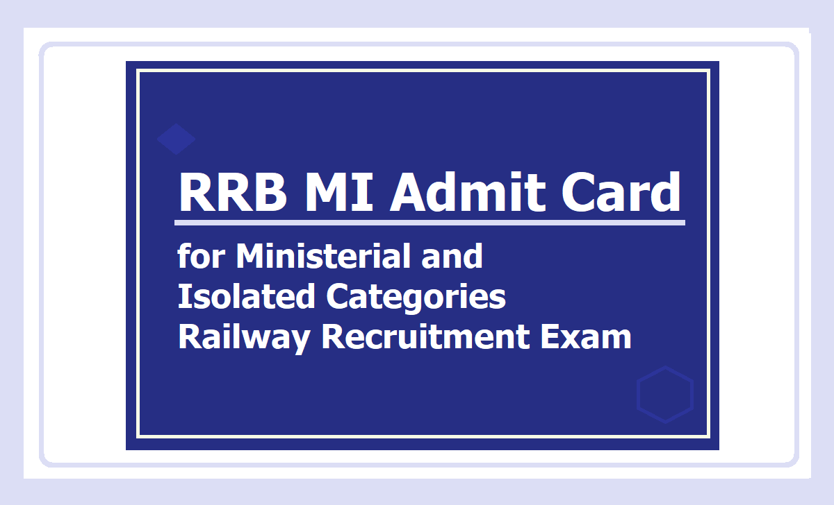 RRB MI Admit Card 2020 for Ministerial and Isolated Categories Railway Recruitment Exam