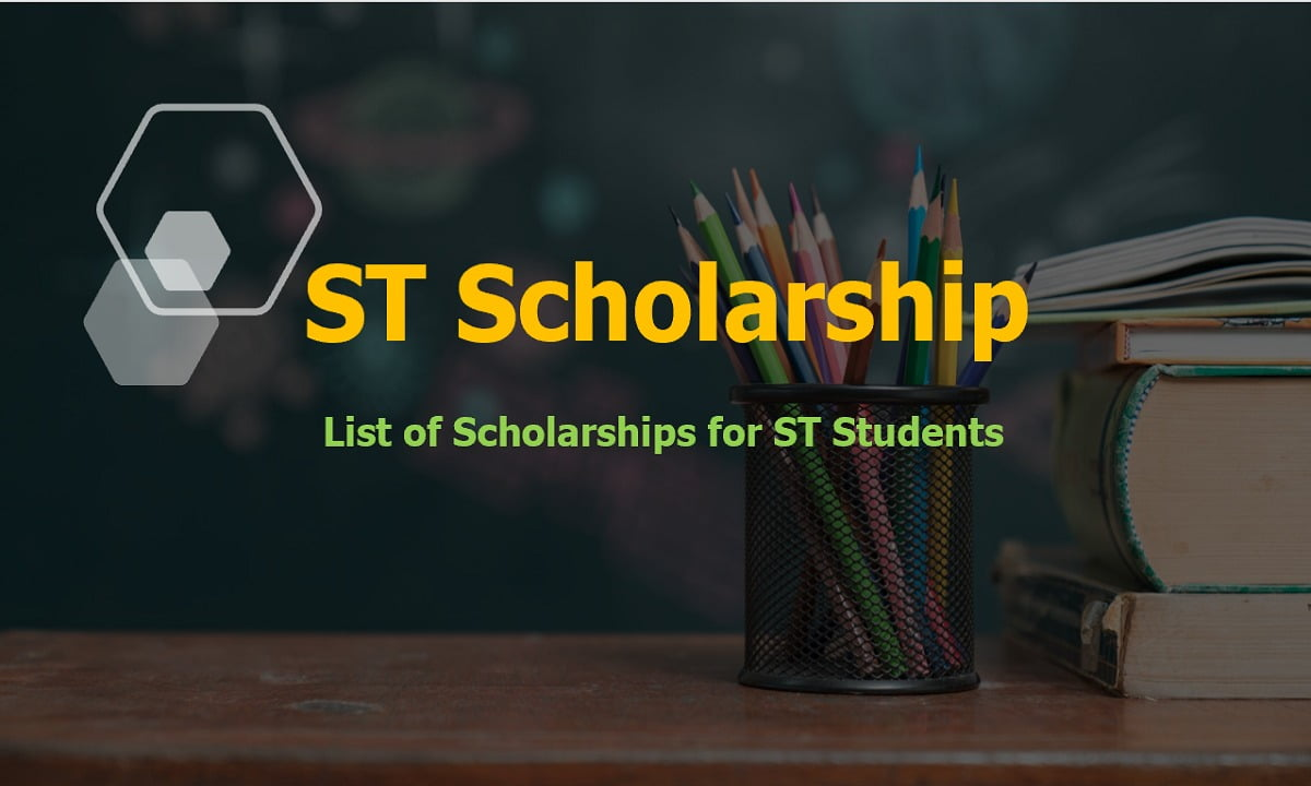ST Scholarship 2021, List of Scholarships for ST Students