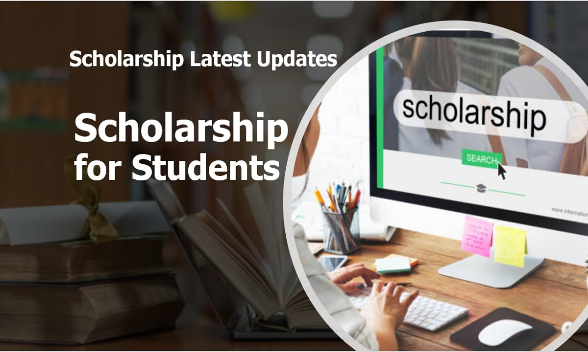 Scholarship for Students Latest Updates