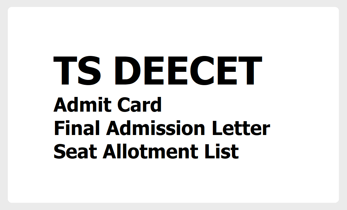 TS DEECET 2020 Admit Cards, Final admission letter, Seat allotment list