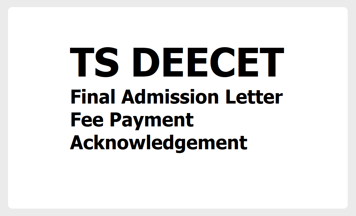 TS DEECET 2020 Fee Payment, Final Admission Letter, Acknowledgement