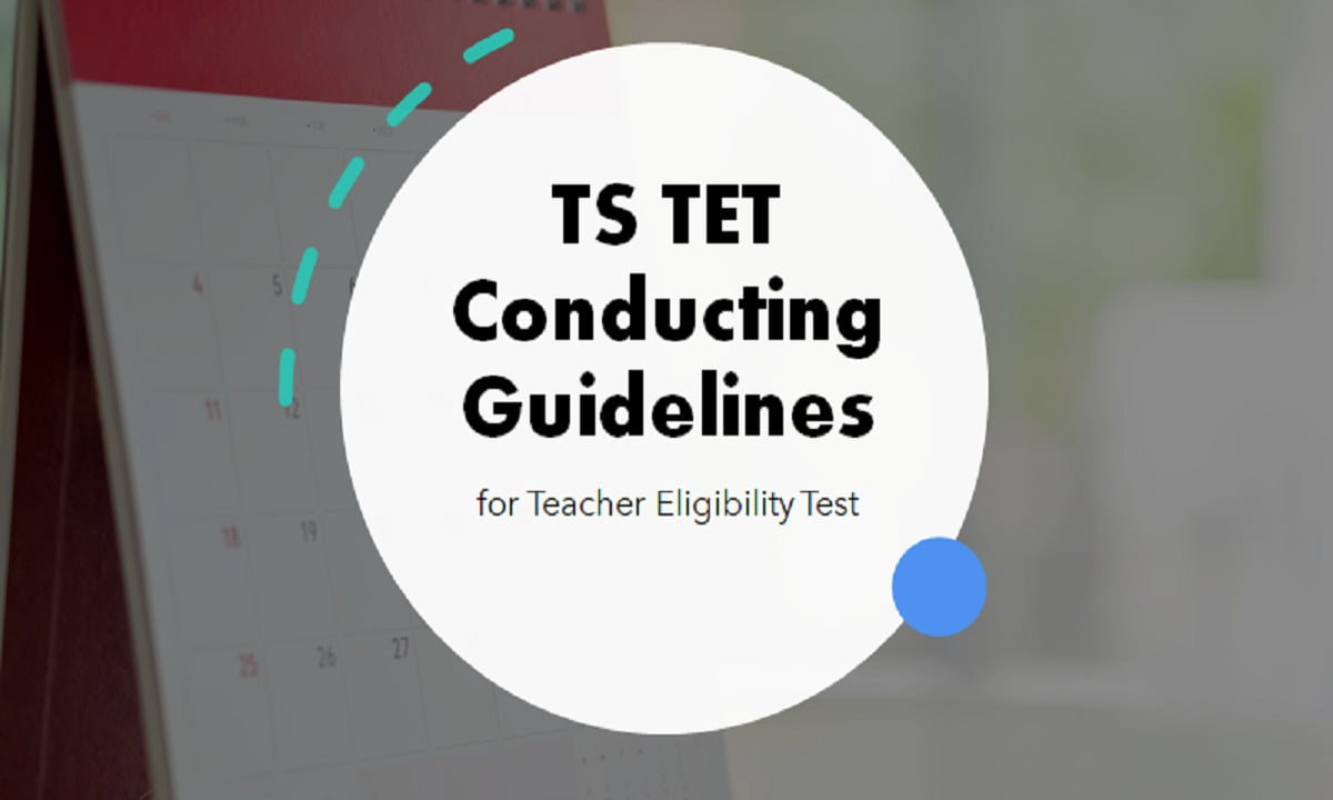 TS TET 2021 Conducting Guidelines for Teacher Eligibility Test