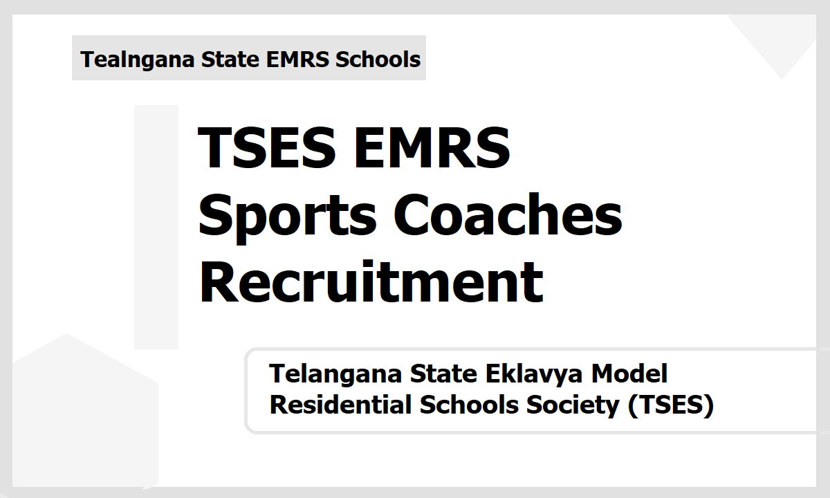 TSES EMRS Sports Coaches Recruitment 2020, Apply Online at 'telanganaemrs.in'