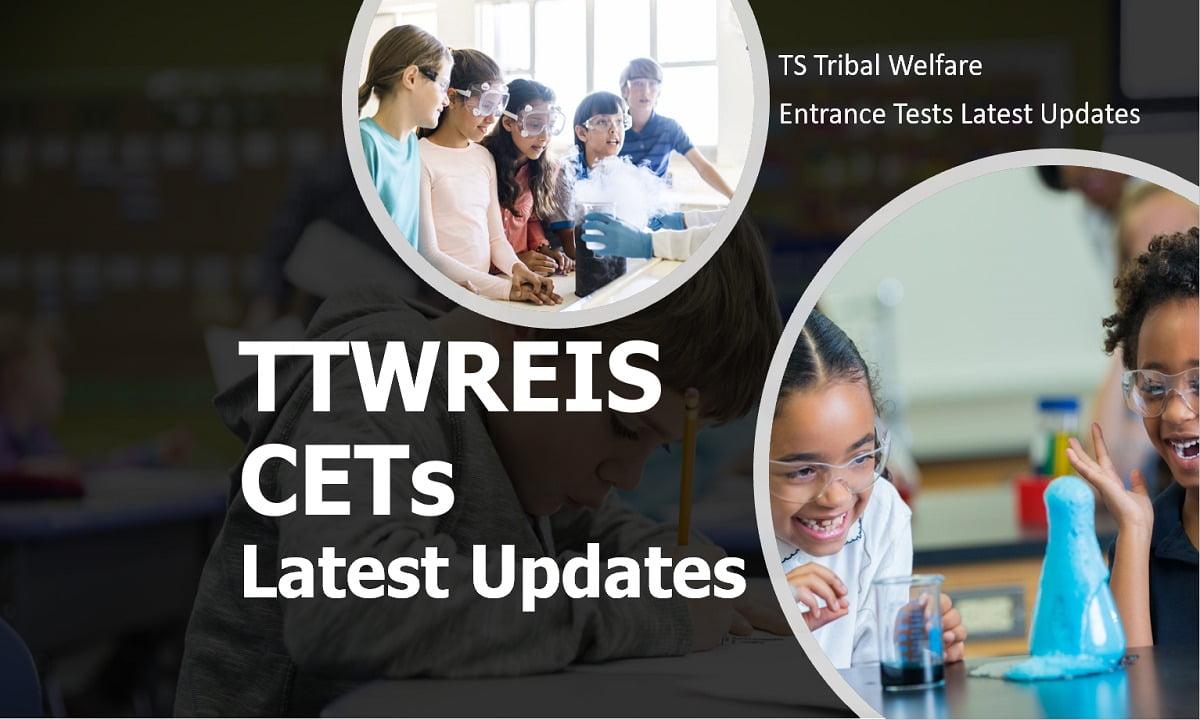 TTWREIS CETs 2021 Latest Updates (TS Tribal Welfare Entrance Tests Info)