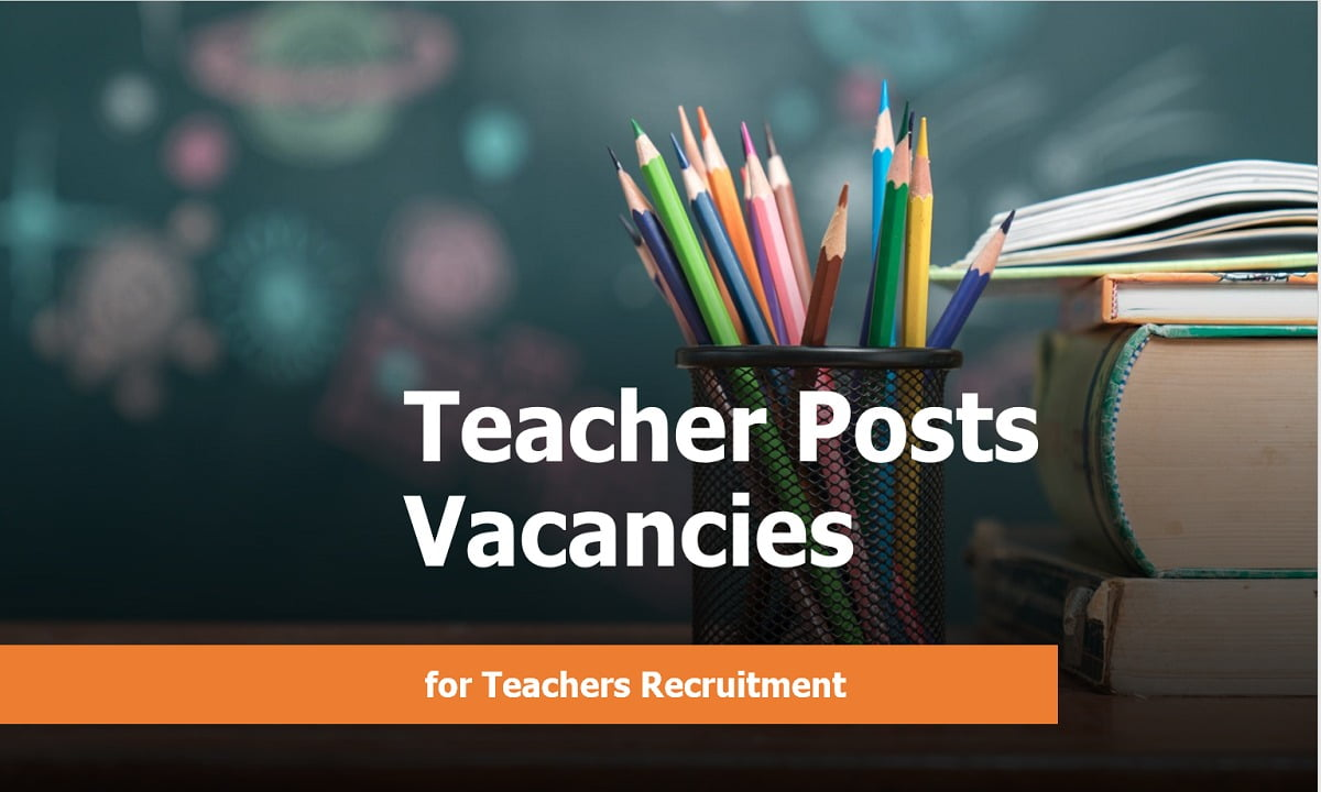 Teacher Posts Vacancies for Teachers Recruitment
