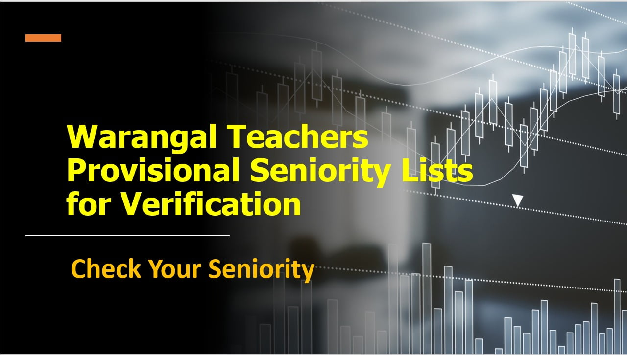Warangal Teachers Provisional Seniority Lists for Verification & Check Your Seniority