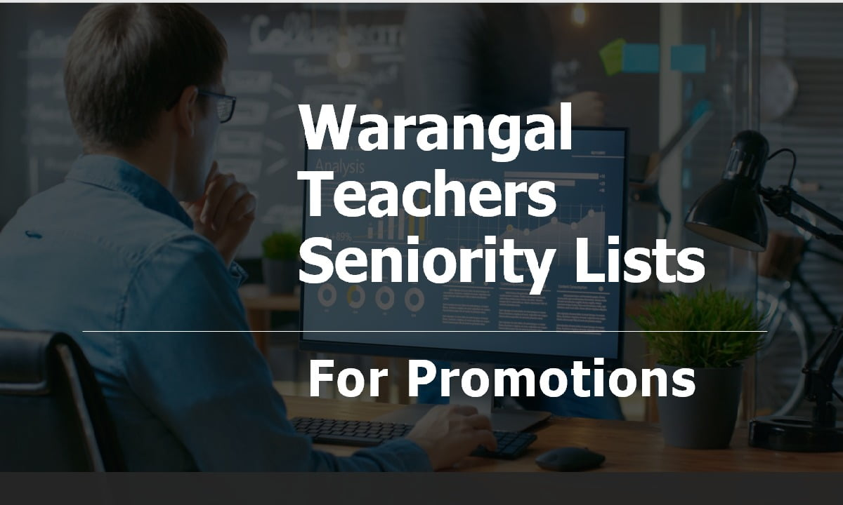 Warangal Teachers Seniority Lists for Promotions 2021