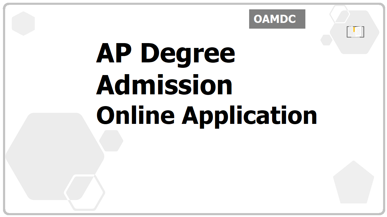 AP Degree Admission Online Application & Registration at 'oamdc.ap.gov.in'