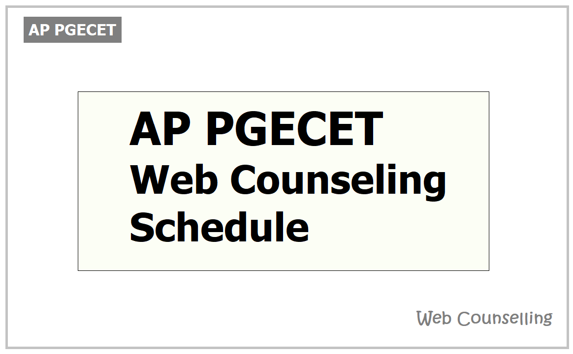 AP PGCEC/PGECET Web Counseling Schedule & Instructions 2021