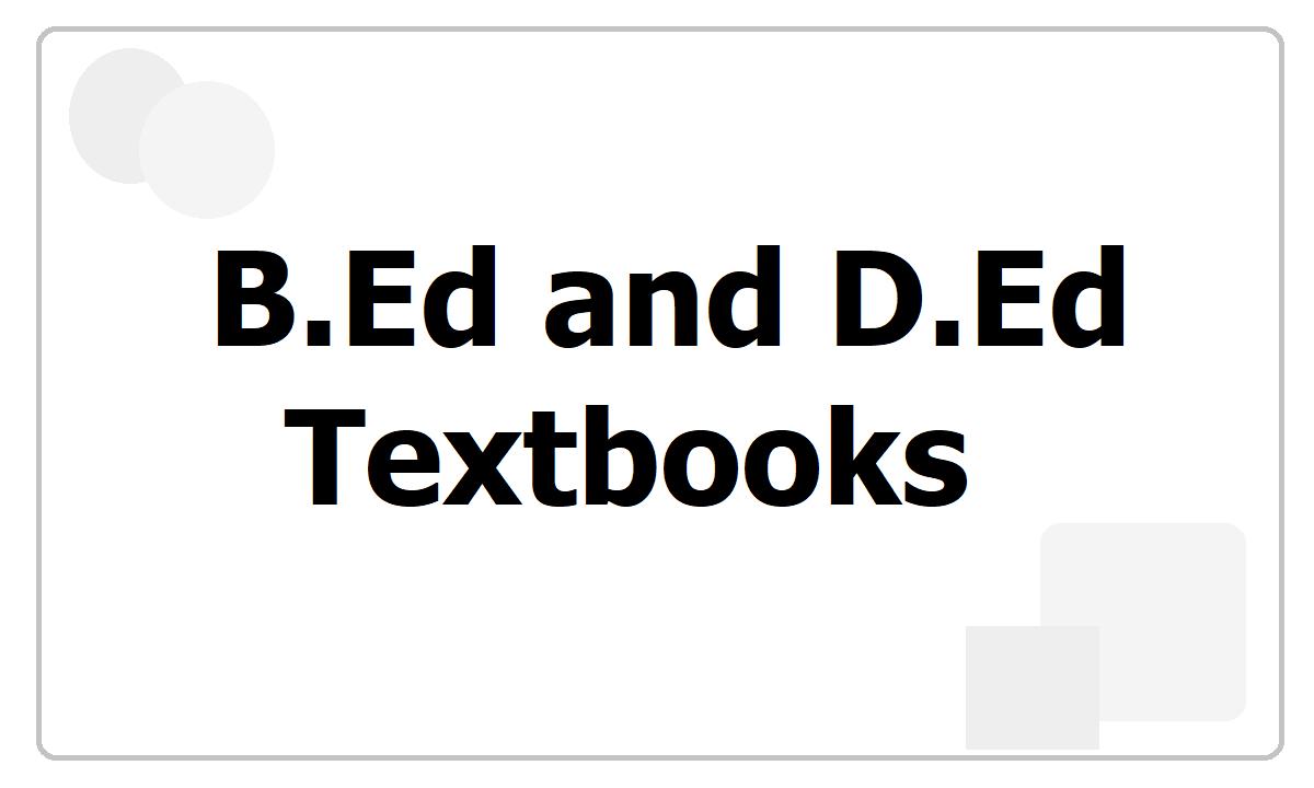B.Ed & D.Ed Textbooks 2021 for Pre-Service Teachers