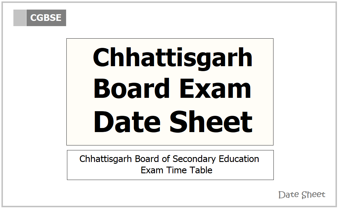 Chhattisgarh Board Exam Date Sheet 2021