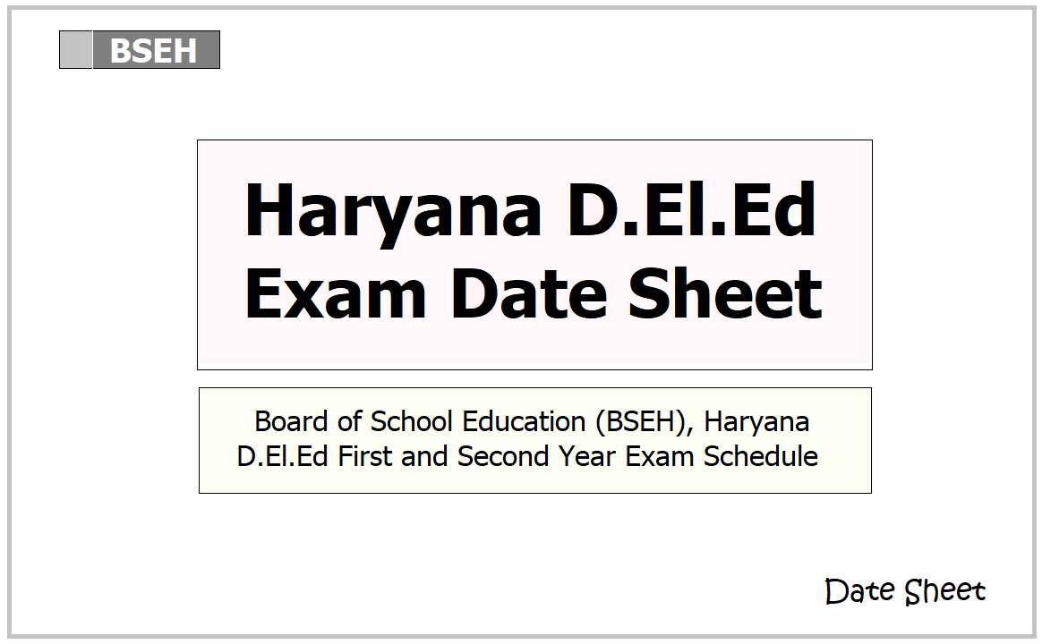 Haryana D.El.Ed Exam Date Sheet 2021 download from 'bseh.org.in'