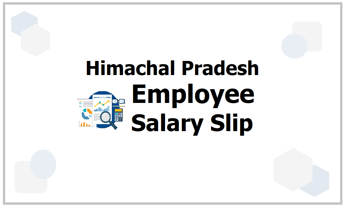 Himachal Pradesh Employee Salary Slip 2021 download on IFMS Himkosh eSalary Web Portal