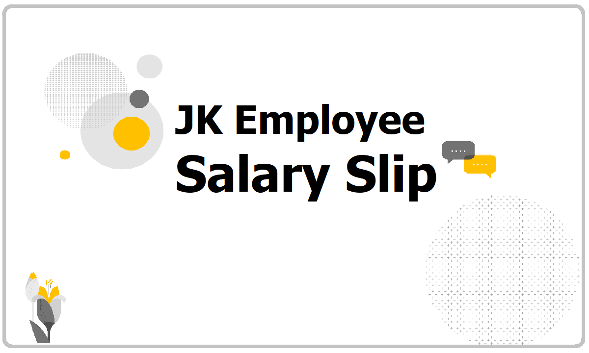 JK Employee Salary Slip 2021 download from JK PaySys website