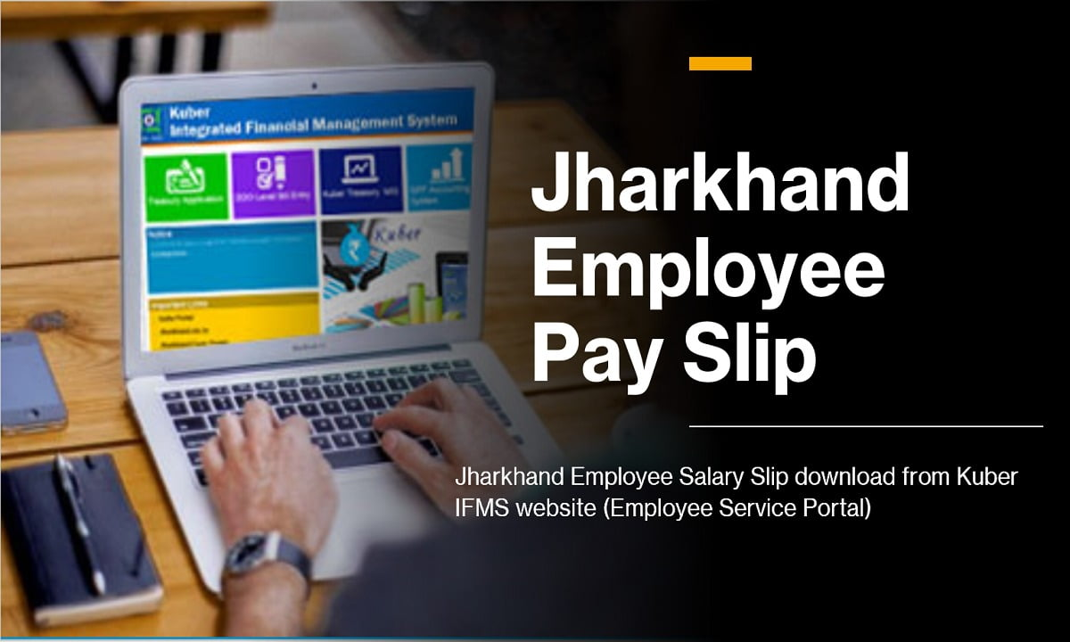 Jharkhand Employee Pay Slip 2021 download from Kuber IFMS website