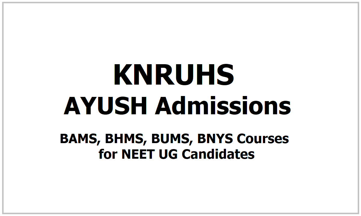 KNRUHS AYUSH Admissions 2021 for BAMS, BHMS, BUMS, BNYS Courses for NEET-UG Candidates
