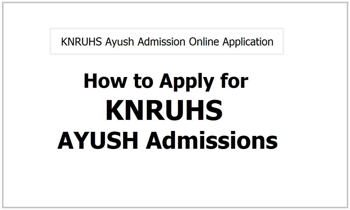 KNRUHS Ayush Admission Online Application 2021, Apply Online at 'tsbahnu.tsche.in