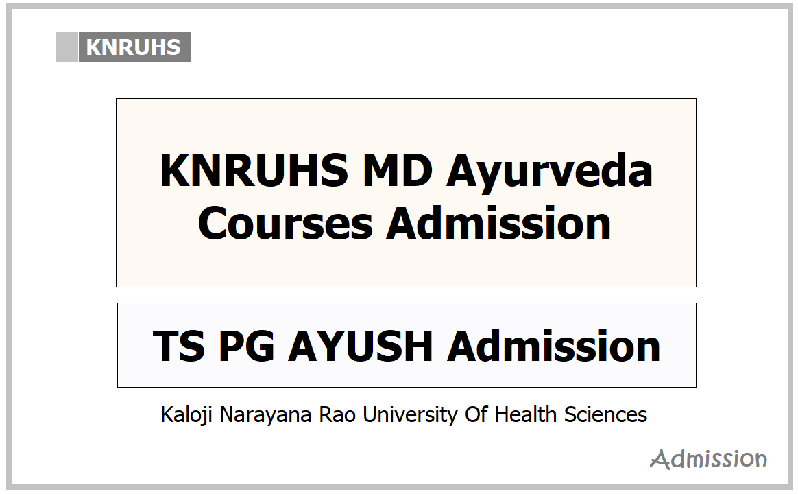 KNRUHS MD Ayurveda Courses Admission 2021