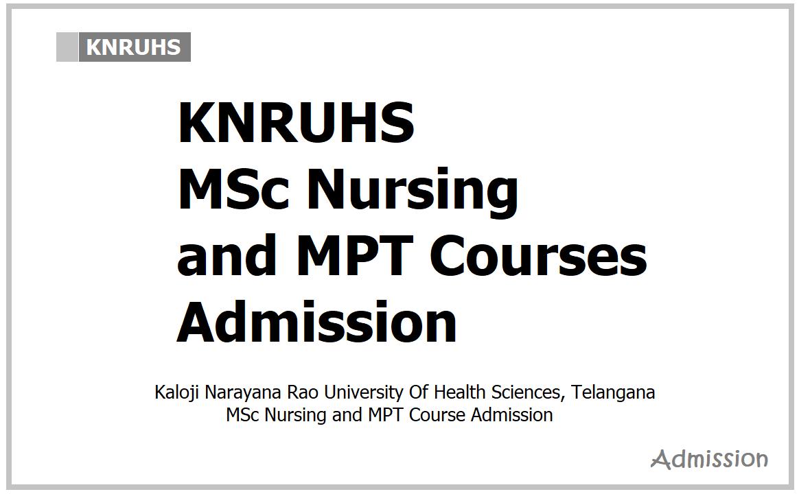 KNRUHS MSc Nursing & MPT Courses Admission 2021