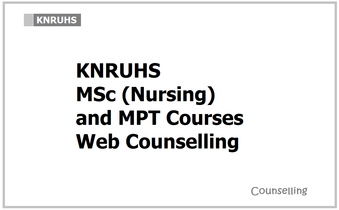 KNRUHS MSc(Nursing)/MPT Courses Web Counselling Schedule 2021