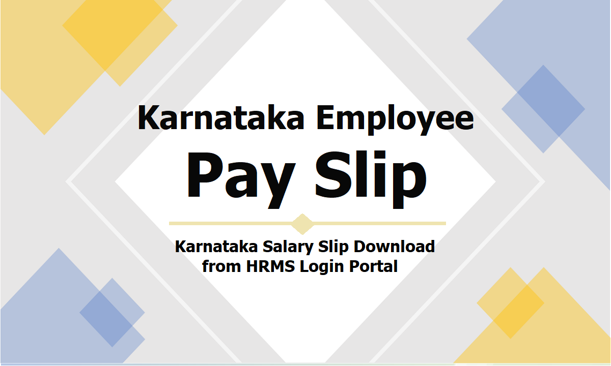 Karnataka Employee Pay Slip 2021 download from HRMS Login Portal
