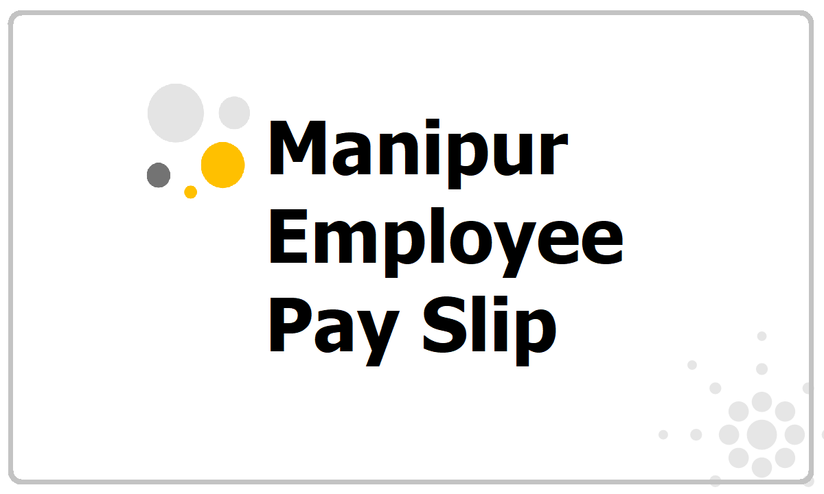 Manipur Employee Pay Slip 2021
