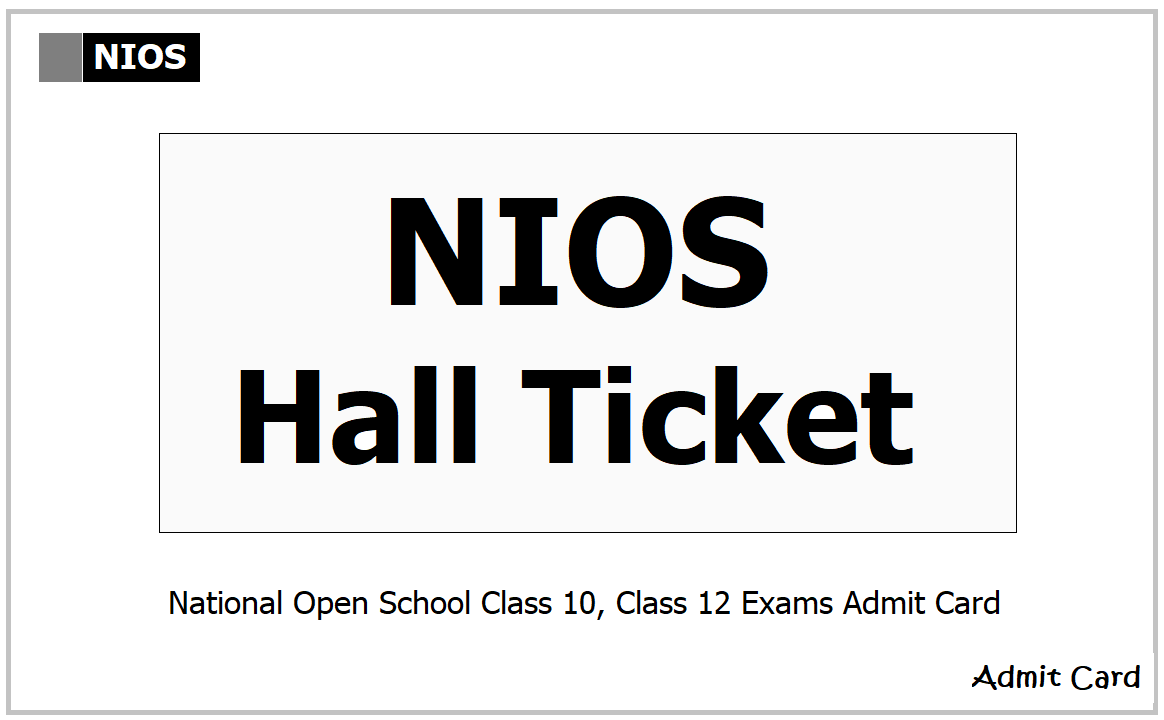 NIOS Hall Ticket 2021 for Class 10, Class 12 Exams & How to download Admit Card on nios.ac.in