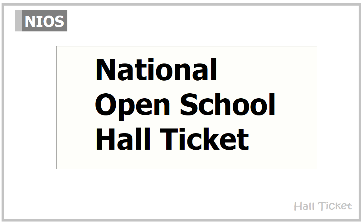 National Open School Hall Ticket 2021 for NIOS Class 10 and Class 12 Exams