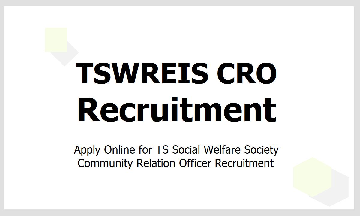 TSWREIS CRO Recruitment 2021, Apply Online at tswreis.in