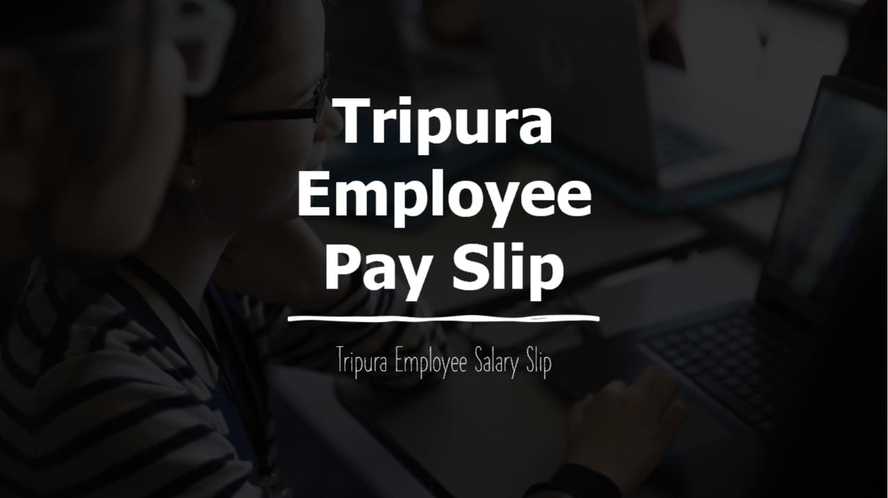 Tripura Employee Pay Slip 2021 download from Salary Slip website