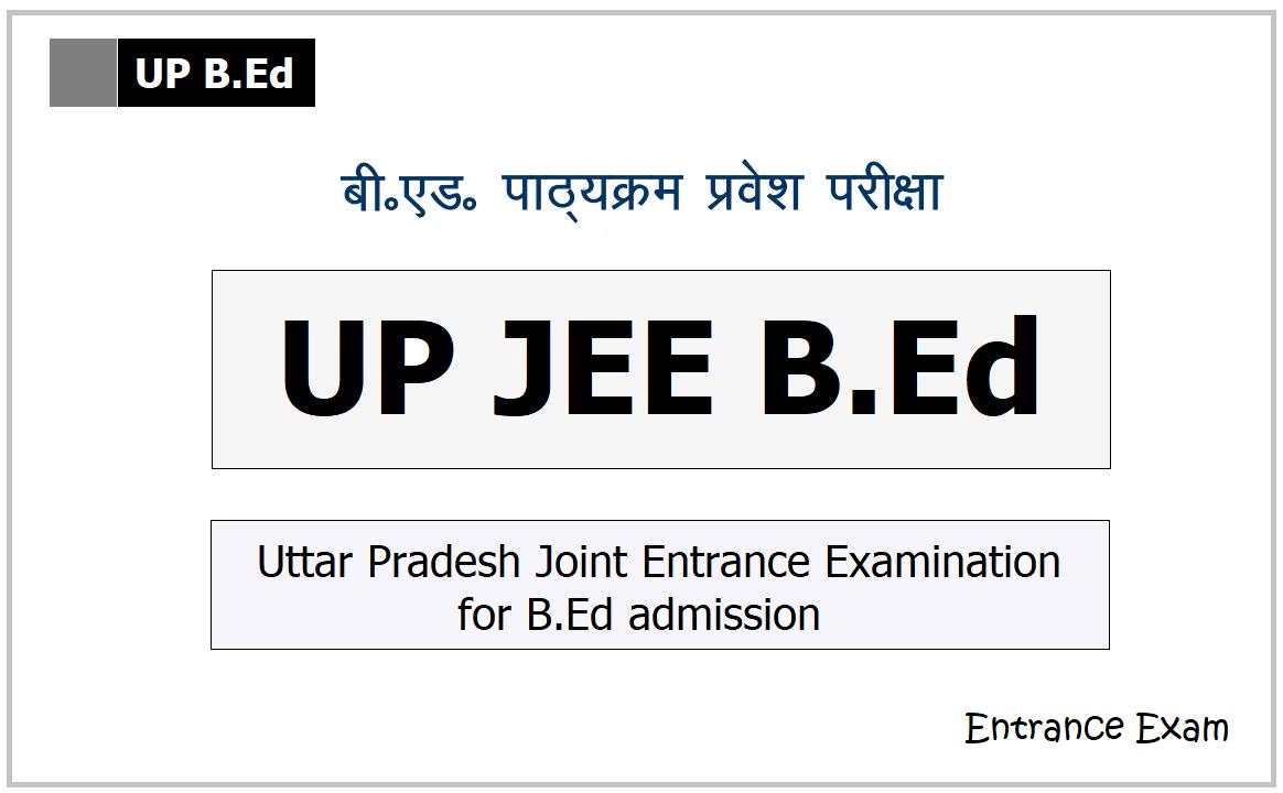 UP JEE B.Ed 2021: Apply for Uttar Pradesh B.Ed Entrance Exam