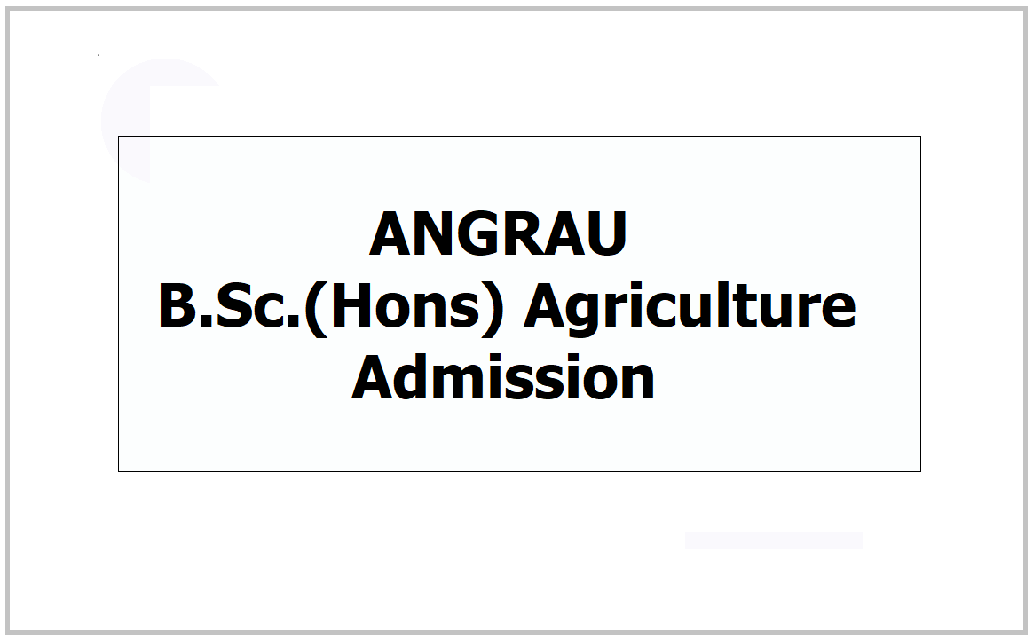 ANGRAU B.Sc.(Hons) Agriculture Admission 2021